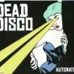 DEAD DISCO / AUTOMATIC (2006)