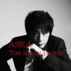 『ASKA「Too many people」』の画像