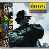 『King Kong「Trouble Again」』の画像