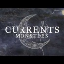 """Currents 新曲""""Monsters"""""""