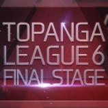 『TOPANGA LEAGUE 6 決勝リーグOP動画制作の巻』の画像
