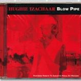『Hughie Izachaar「Blow Pipe」』の画像
