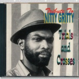 『Nitty Gritty「Tribute To Nitty Gritty: Trial And Crosses」』の画像