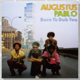 『Augustus Pablo「Born To Dub You」』の画像