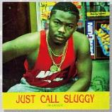 『Sluggy (Sluggy Ranks)「Just Call Sluggy」』の画像