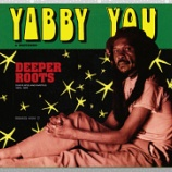 『Yabby You & Brethren「Deeper Roots: Dub Plates And Rarities 1976-1978」』の画像
