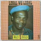 『King Kong「Legal We Legal」』の画像