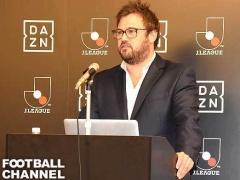 DAZN、さらなるリーグ放映権取得を検討!CEO「ご期待ください」