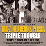 『TAK-Z, NEO HERO & PERSIA「TRIPLE TROUBLE - Single」予約開始』の画像