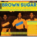 『Brown Sugar「I'm In Love With A Dreadlocks: Brown Sugar And The Birth Of Lovers Rock 1977-80」』の画像