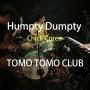 チョイ良い?話 Humpty Dumpty (Chick Corea) covered by TOMO TOMO CLUB