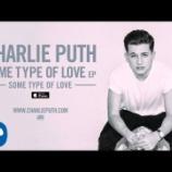 『【歌詞和訳】Some Type Of Love / Charlie Puth』の画像