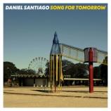 『Daniel Santiago(ダニエル・サンチアゴ)「Song for Tomorrow」』の画像