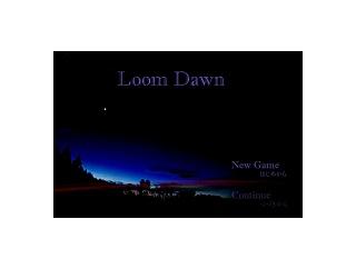 【Loom Dawn】