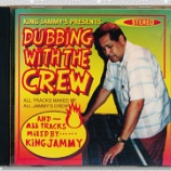『King Jammy's Presents「Dubbing With The Crew」』の画像