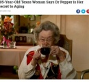 """106歳のテキサスお婆ちゃん""""不健康すぎる""""長生きの秘訣 「1日3本ドクターペッパー」「飲むなと忠告した医者は皆死んだ」"""
