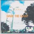 DARK THE GIANT②。