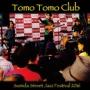 「キミは既に手に入れたか?Tomo Tomo Club 1stAlbum『TTC』先行発売中!」