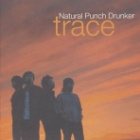 『trace/Natural Punch Drunker』の画像