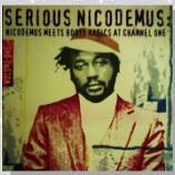 『Nicodemus「Serious Nicodemus: Nicodemus Meets Roots Radics At Channel One Volume One」』の画像