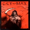 CRY-MAX ‎/ CRY-MAX (1987)
