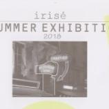 『irise Summer Exhibition 2018』の画像