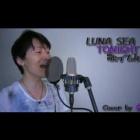 『[#カバー曲動画]LUNA SEA  のTONIGHTをYouTubeにアップロードしました(^^♪』の画像