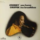 『ジョニー・グリフィン『you leave me breathless』』の画像