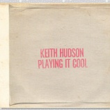 『Keith Hudson「Playing It Cool & Playing It Right」』の画像