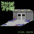FIRST DAYS OF HUMANITY [PIXEL DEATH]