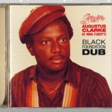 『Augustus 'Gussie' Clarke「Black Foundation Dub: Augustus Clarke At King Tubby's」』の画像