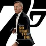 『映画『007/ノー・タイム・トゥ・ダイ』サントラ! #NoTimeToDie』の画像