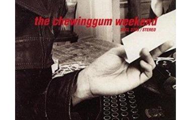 『THE CHEWINGGUM WEEKEND 「チューインガム・ウィークエンド」』の画像