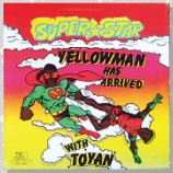 『Yellowman, Toyan, (Ringo)「Super Star Yellowman Has Arrived With Toyan」』の画像