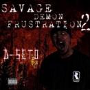 D-SETO「SAVAGE DEMON FRUSTRATION 2」