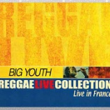 『Big Youth「Reggae Live Collection: Live In France」』の画像
