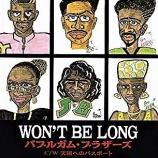 『♪WON'T BE LONG♪』の画像
