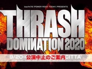 THRASH DOMINATION 2020 開催中止!!