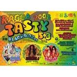 """『RAGGA TASTY 2008""""5/3(sat)@京都BLACKBOXxx』の画像"""