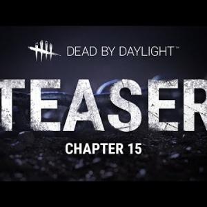 『「Dead by Daylight」チャプター15のティザートレーラー』の画像