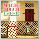 『15-16-17「Magic Touch」』の画像