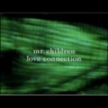 『Mr.Children 「ラヴ コネクション」 MUSIC VIDEO』の画像
