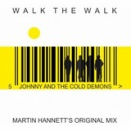 Johnny And The Cold Demons / Walk The Walk