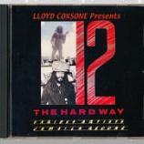 『Various「Lloyd Coxsone Presents 12 The Hard Way: Various Artists Jamaica Reggae」』の画像