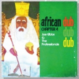 『Joe Gibbs & The Professionals「African Dub All-Mighty Chapter 4」』の画像
