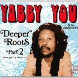『Yabby You & The Prophets「Deeper Roots Part 2: More Dubs And Rarities」』の画像