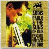 『Addis Pablo & The Suns Of Dub「Present Selassie Souljahz In Dub」』の画像