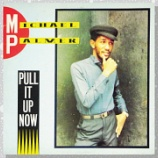 『Michael Palmer「Pull It Up Now」』の画像