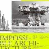 『国立国際美術館 インポッシブル・アーキテクチャー  ~2020年3月15日 【情報】』の画像