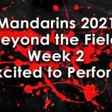 『【DCI】インタビューとリハーサル風景! 2021年マンダリンズ『ビヨンド・ザ・フィールド・ウィーク#2』動画です!』の画像